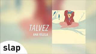Ouça Ana Vilela - Talvez Álbum Ana Vilela Áudio