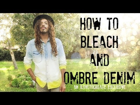 How to Bleach and Ombré denim