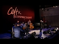 Karan Casey Band Live at Celtic Connections
