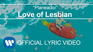 Love of Lesbian - Planeador (Lyric Video)