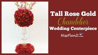 DIY Tall Rose Gold Chandelier Wedding Centerpiece| Tall Glam Centerpiece | DIY Tutorial