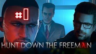 Hunt Down The Freeman  #1  (10 ИЗ 10! Охота на Фримена!)