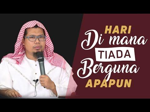 Hari Dimana Tiada Berguna Apapun - Ustadz Mizan Qudsiyah, Lc