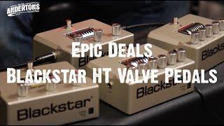 Epic Deals - Blackstar HT Valve Pedals