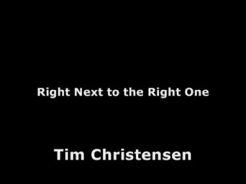 Tim Christensen - Right Next To The Right One