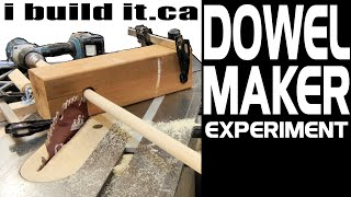 Dowel Maker Experiment