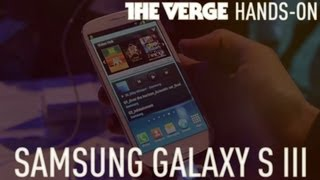 Samsung Galaxy S III first hands-on video