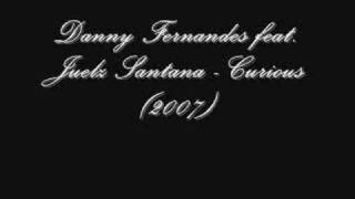 Watch Danny Fernandes Curious Feat Juelz Santana video