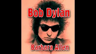Watch Bob Dylan Barbara Allen video