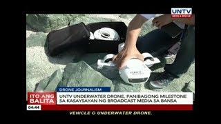 UNTV Underwater Drone, panibagong milestone sa kasaysayan ng broadcast media sa bansa