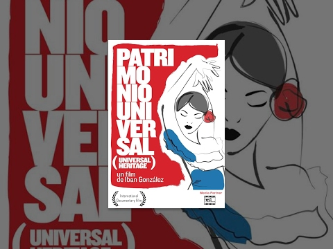 UNIVERSAL HERITAGE (PATRIMONIO UNIVERSAL) | A Film by Iban Gonzalez | OFFICIAL DOCUMENTARY FILM