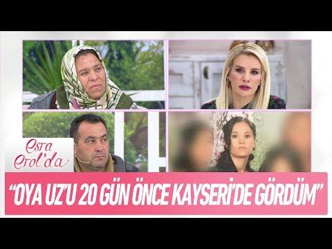 Oya Uz'u 20 gün önce Kayseri'de gördüm - Esra Erol'da 19 Aralık 2017