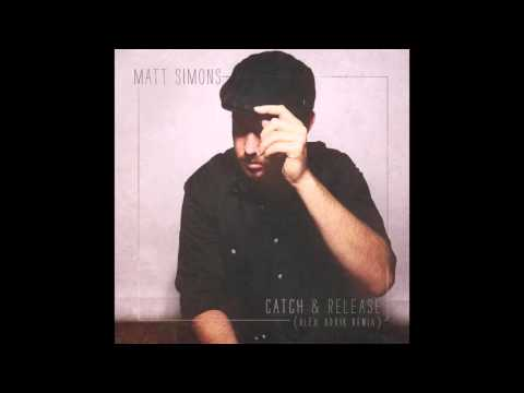 Matt Simons - Catch & Release (Alex Adair remix)
