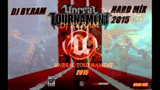 DJ BY.RAM-UNREAL TOURNAMENT (HARD MİX) 2015