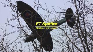 FT Spitfire - Maiden, trim, crash