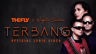 THE FLY x NAGITA SLAVINA - TERBANG (Official Lyric Video)