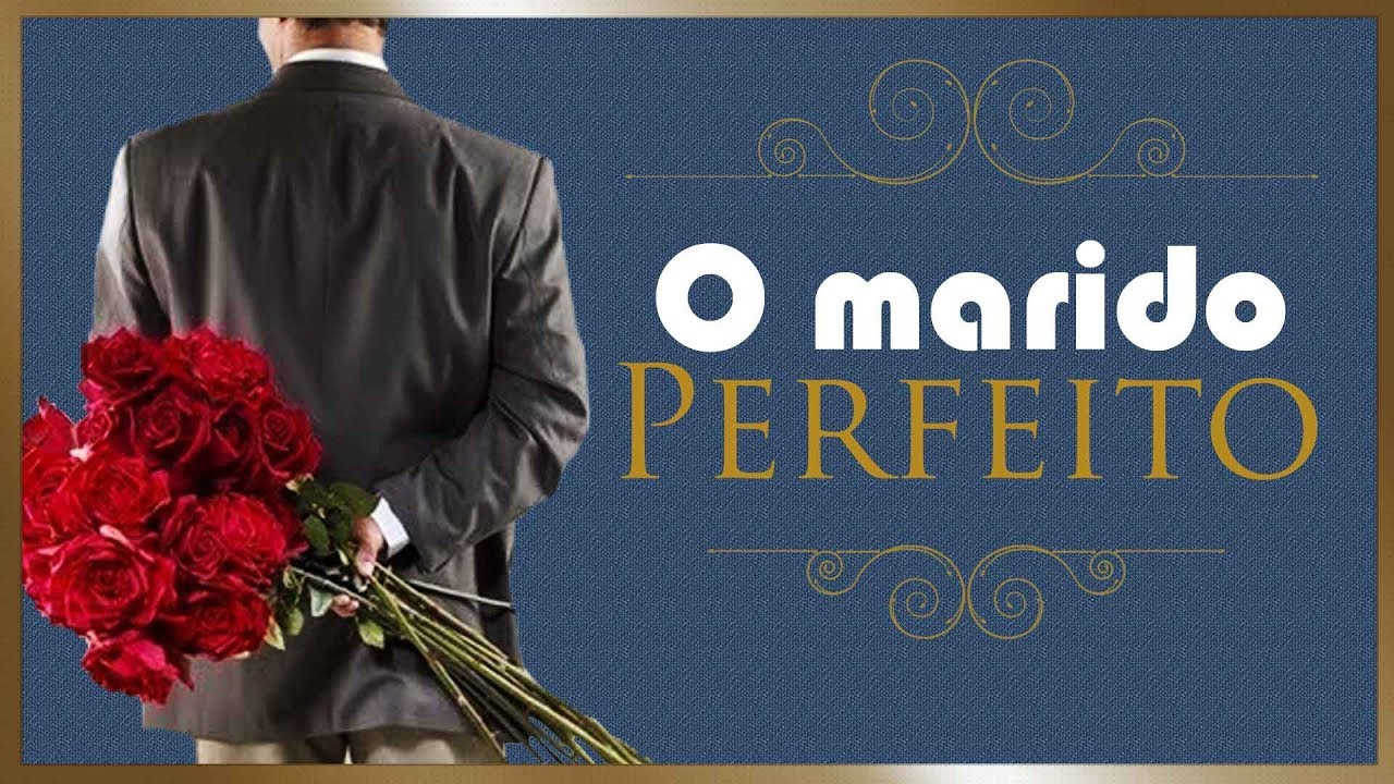 O MARIDO Perfeito - Paulo Junior