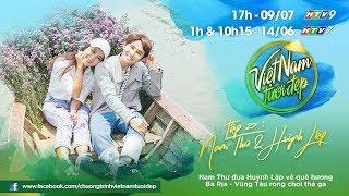 Nam Thư đưa Huỳnh Lập về quê hương Bà Rịa - Vũng Tàu rong chơi thả ga | Việt Nam Tươi Đẹp - Tập 27