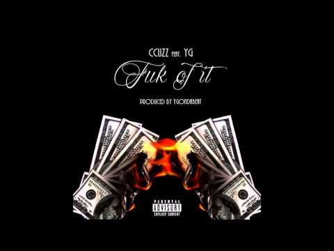 C Cuzz Ft.yg - Fuk Of It (prod By. ygondabeat) video