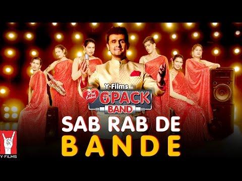 Sab Rab De Bande | 6 Pack Band feat. Sonu Nigam