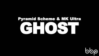 Pyramid Scheme & MK Ultra - Ghost (Original Mix)