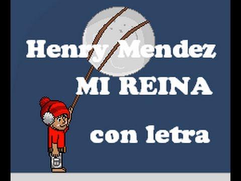 Henry Mendez Mi Reina (Con Letra) Version Habbo