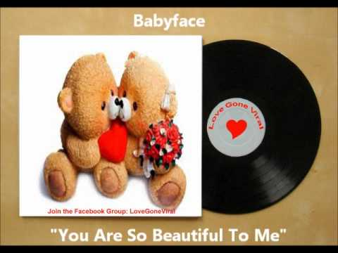 Babyface - You Are So Beautiful To Me