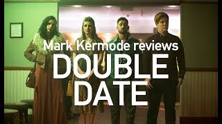 Double Date reviewed by Mark Kermode