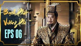 BẠCH PHÁT VƯƠNG PHI - TẬP 6 [FULL HD] | Phim Cổ Trang Hay Nhất | Phim Mới 2019