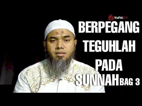 Serial Wasiat Nabi (05): Berpegang Teguh Pada Sunnah Nabi Bag 3 - Ustadz Afifi Abdul Wadud