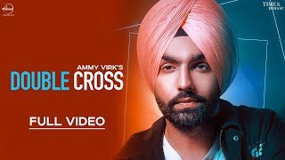 Double Cross Official Video  Ammy Virk  Happy Raik
