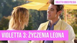 Violetta 3 : Piosenka od Leona dla Violett na jej urodziny ~ Oglądaj !