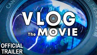 VLOG The Movie - OFFICIAL TRAILER