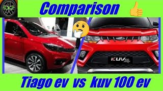 Compare tata tiago electric  with mahindra  kuv100 electric.