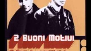 Watch 2 Buoni Motivi Paure video