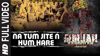 Na Tum Jite N Hum Hare Full VIDEO song from the movie Gurjar Aandolan