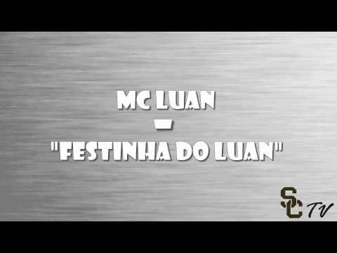 Mc Luan - Festinha do Luan