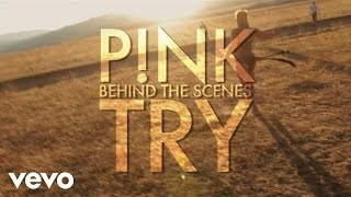 P!nk - Try (Behind The Scenes)