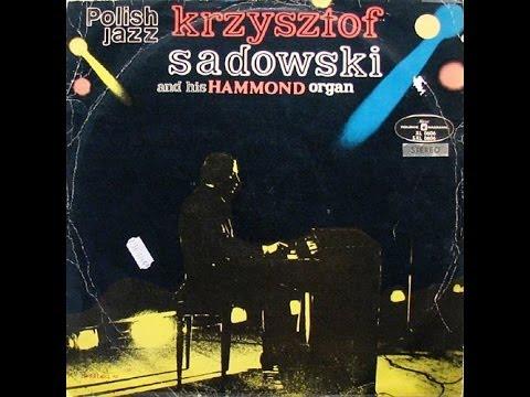 Krzysztof Sadowski And His Hammond Organ (FULL ALBUM, Soul-jazz, 1970, Poland)