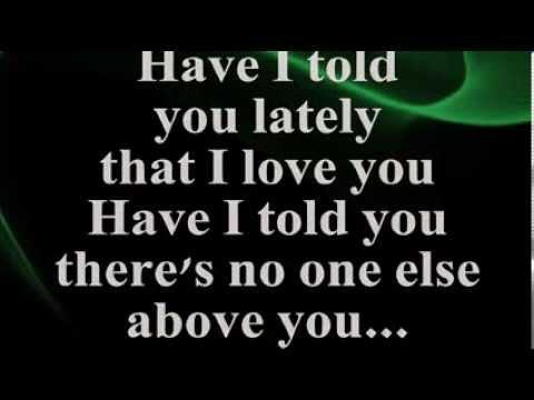 Rod Stewart - Rod Stewart - Have I Told You Lately Lyrics.