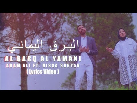 Download   AL BARQ AL YAMANI - ADAM ALI FEAT NISSA SABYAN Mp4 baru