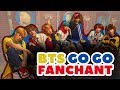 [FANCHANT LYRICS] BTS - Go Go