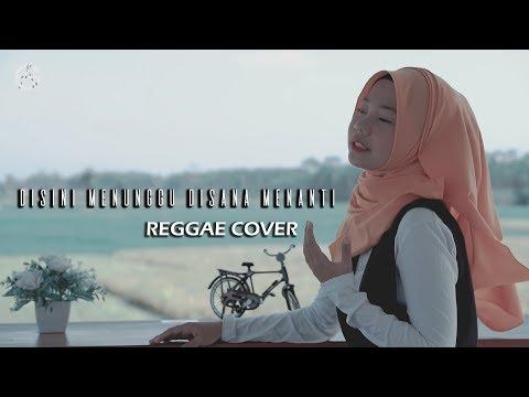Download DISINI MENUNGGU DISANA MENANTI REGGAE COVER by jovita aurel Mp4 baru