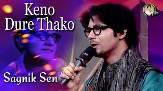 download lagu Keno Dure Thako - Sagnik Sen Ruposhi Bangla gratis