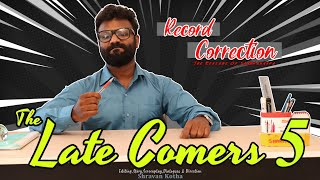 The Late Comers 5 | Record Correction | The Revenge of Sharvananda | By Shravan Kotha