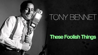 Watch Tony Bennett These Foolish Things remind Me Of You video