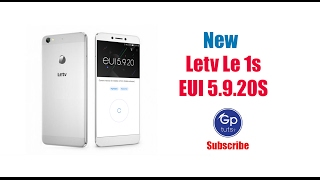 Letv le 1s 5.9.020s New Rom (Long Battery) - Gp tuts