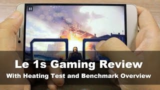 LeEco Le 1s Gaming, Heating and Benchmark Overview