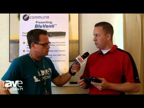 InfoComm 2014: Gary Kayye Interviews Communa's Ingolf de Jong About Their BluVanti Product