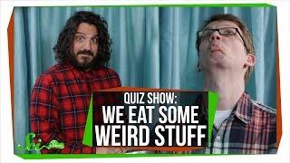 SciShow Quiz Show: We Eat Some Weird Stuff (Hank vs. Mike Falzone)